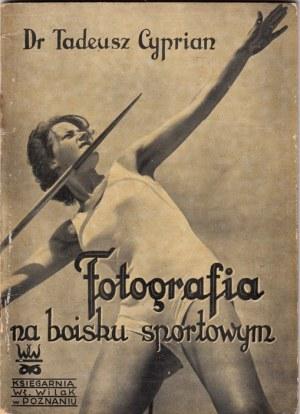 CYPRIAN TADEUSZ - FOTOGRAFIA NA BOISKU SPORTOWYM. Poradnik fotograficzny.