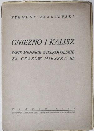 Zygmunt Zakrzewski, Gniezno i Kalisz, dwie mennice wielkopolskie za czasów Mieszka III, Kraków 1927