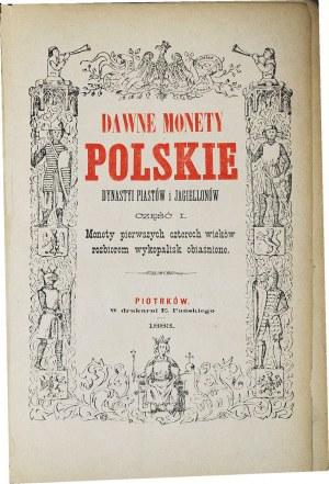 Kazimierz Stronczyński, Dawne monety polskie dynastyi Piastów i Jagiellonów, Tom I, Piotrków 1883