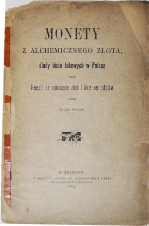 Antoni Ryszard, Monety z alchemicznego złota, ślady bicia takowych w Polsce, Kraków 1892