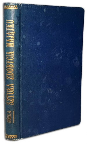 GÓRKA - SZTUKA ZDOBYCIA MAJĄTKU wyd.1913