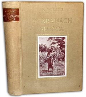 JAKUBSKI  - W KRAINACH SŁOŃCA Kartki z podróży do Afryki Środkowej w latach 1909 i 1910 wyd. 1914