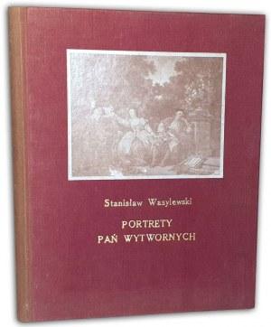 WASYLEWSKI- PORTRETY PAŃ WYTWORNYCH wyd. 1924r.