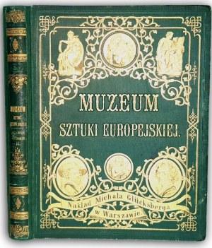 MUZEUM SZTUKI EUROPEJSKIEJ.  Serya druga. GALERYE WŁOSKIE t.II wyd. 1876