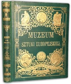 MUZEUM SZTUKI EUROPEJSKIEJ.  Serya druga. GALERYE WŁOSKIE t.III wyd. 1878