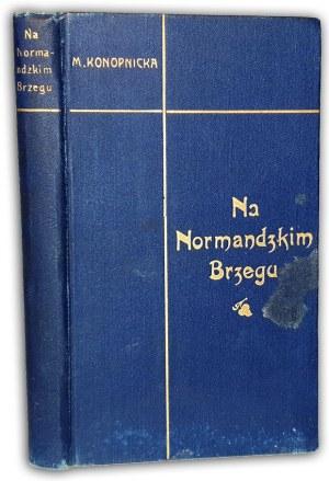 KONOPNICKA - NA NORMANDZKIM BRZEGU wyd.1 z 1904r.