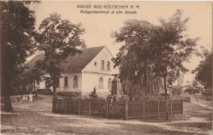 KOŁCZYN. Gruss aus Költschen N. M. Kriegerdenkmal, alte Schule. Wyd